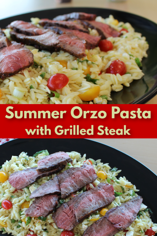 It's so hard to be Orzo Pasta Salad with Grilled Sirloin.