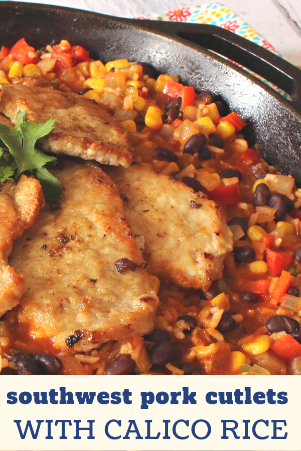 Pork Cutlets with Calico Rice make a yummy meal with flavors of the Southwest.