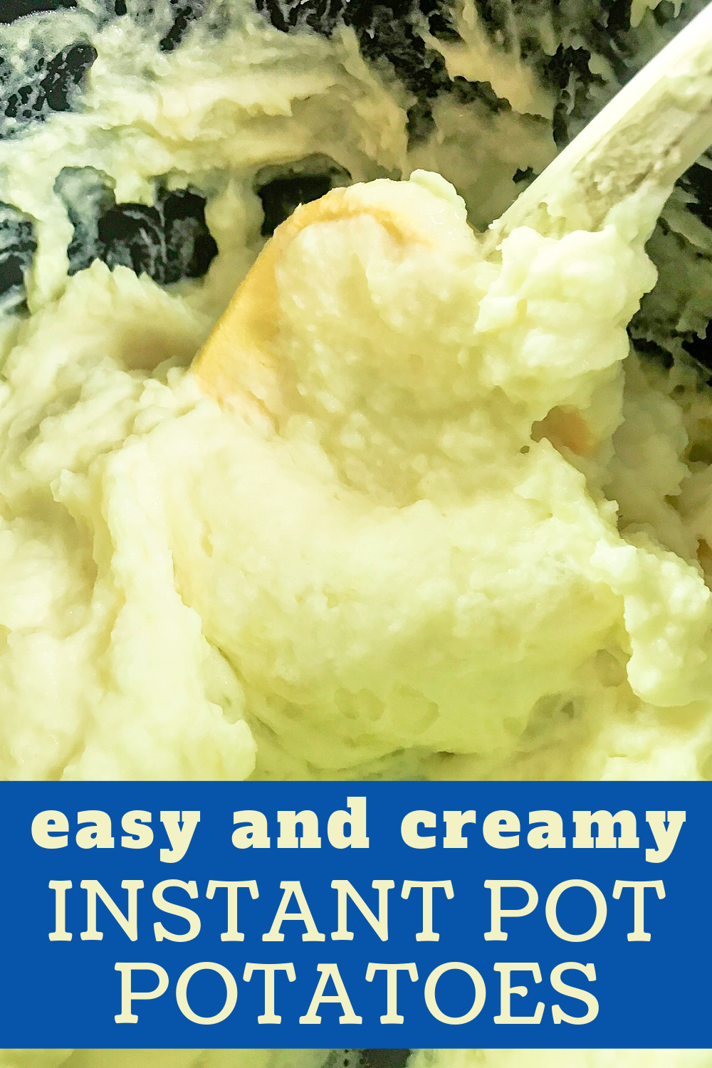 Big batch mashed potatoes made in the Instant Pot.