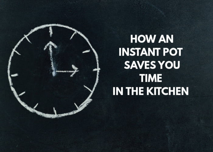 How an Instant Pot Saves Times in the Kitchen article.