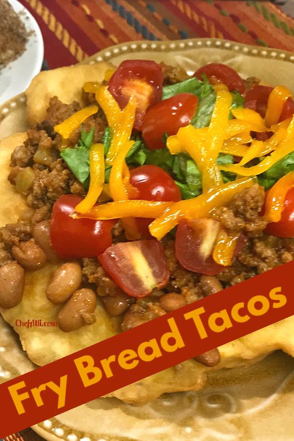 Fry Bread Tacos - a favorite Native American food.