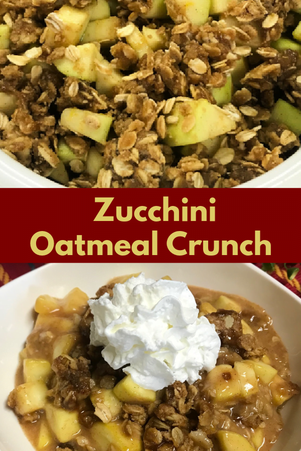 Zucchini Oatmeal Crunch.  Everyone will  be fooled!