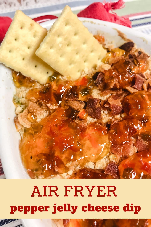 Air Fryer Pepper Jelly Cheese Dip