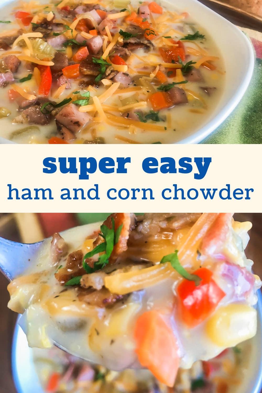 Creamy and delicious Ham and Corn Chowder.